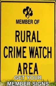 One of our Rural Crime Watch Member signs for your yard.